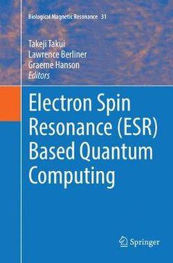 Electron Spin Resonance (ESR) Based Quantum Computing