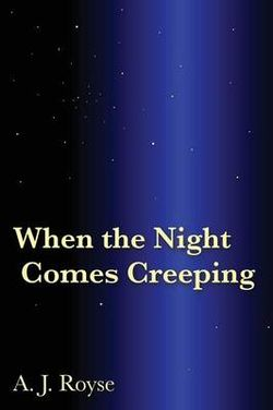 When the Night Comes Creeping