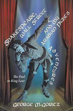 Shakespeare, Wall Street and My Arabian Nights Adventures