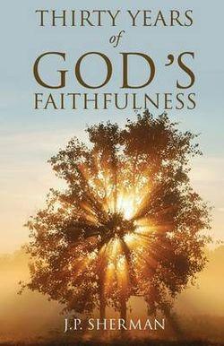 Thirty Years of God's Faithfulness