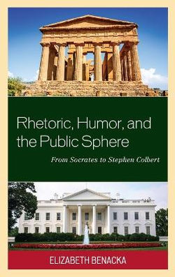Rhetoric, Humor, and the Public Sphere