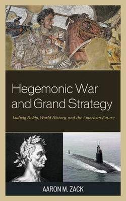Hegemonic War and Grand Strategy
