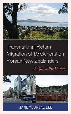 Transnational Return Migration of 1.5 Generation Korean New Zealanders