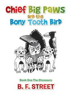 Chief Big Paws and the Bony Tooth Bird