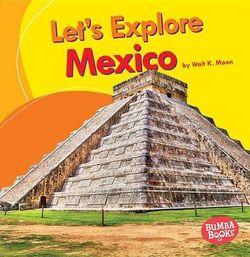 Let's Explore Mexico