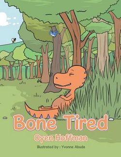 Bone Tired