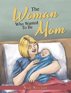The Woman Who Wanted to Be Mom