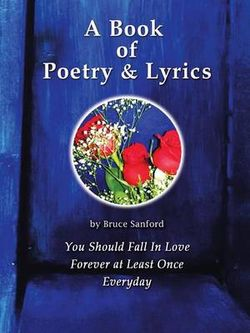 A Book of Poetry and Lyrics