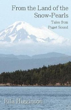 From the Land of the Snow-Pearls - Tales from Puget Sound
