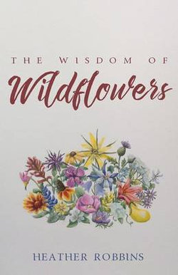 The Wisdom of Wildflowers