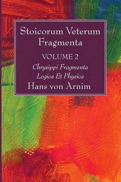 Stoicorum Veterum Fragmenta Volume 2