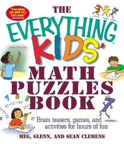 The Everything Kids' Math Puzzles Book