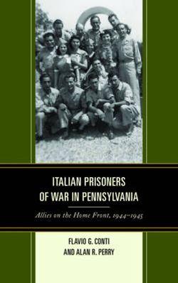 Italian Prisoners of War in Pennsylvania, 1944-1945