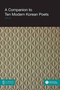 A Companion to Ten Modern Korean Poets