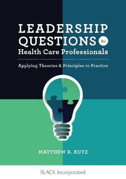 Leadership Questions for Health Care Professionals
