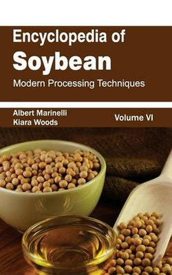 Encyclopedia of Soybean: Volume 06 (Modern Processing Techniques)