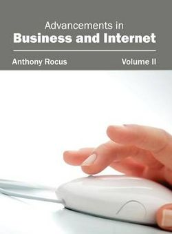 Advancements in Business and Internet: Volume II