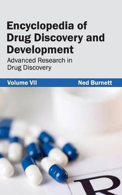 Encyclopedia of Drug Discovery and Development: Volume VII (Advanced Research in Drug Discovery)