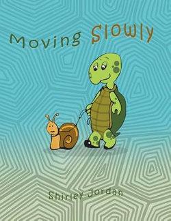 Moving Slowly