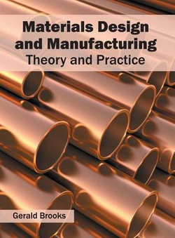 Materials Design and Manufacturing: Theory and Practice
