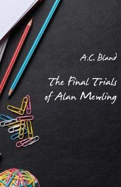The Final Trials of Alan Mewling