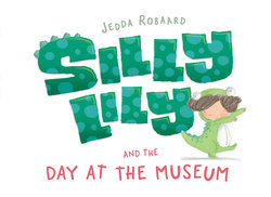 Silly Lily and the Day at the Museum