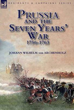 Prussia and the Seven Years' War 1756-1763