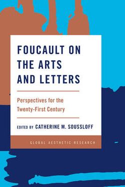 Foucault on the Arts and Letters