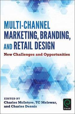 Multi-Channel Marketing, Branding and Retail Design