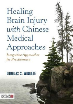 Healing Brain Injury with Chinese Medical Approaches