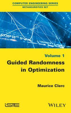 Guided Randomness in Optimization Volume 1