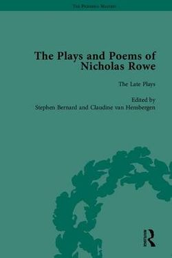 The Plays and Poetry of Nicholas Rowe