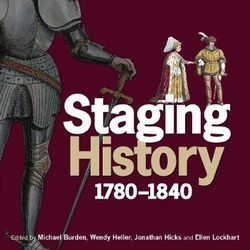 Staging History, 1780-1860