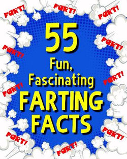 55 Fun, Fascinating Farting Facts
