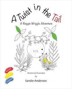 A Twist in the Tail: A Reggie Wriggle Adventure 2016