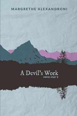 A Devil's Work and Other Stories