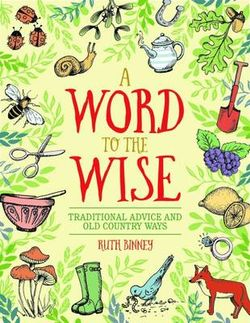 Word to the Wise: Traditional Advice and Old Country Ways