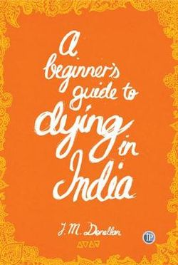 A Beginner Guide to Dying in India
