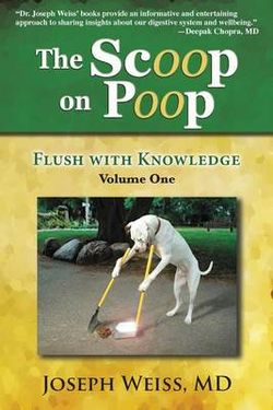 The Scoop on Poop - Flush with Knowledge, Volume One (Color)