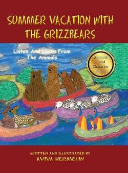 Summer Vacation with the Grizzbears