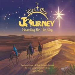 The Wise Men Journey Searching for the King