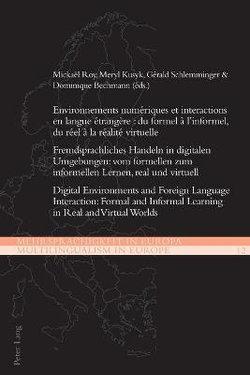 Environnements numeriques et interactions en langue etrangere : du formel a l'informel, du reel a la realite virtuelle
