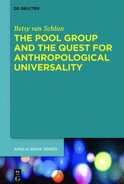 The Pool Group and the Quest for Anthropological Universality
