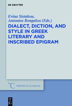 Dialect, Diction, and Style in Greek Literary and Inscribed Epigram