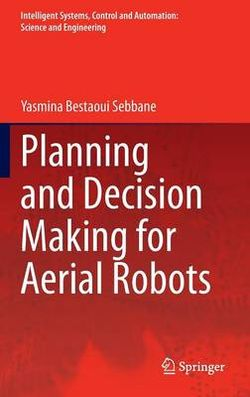 Planning and Decision Making for Aerial Robots