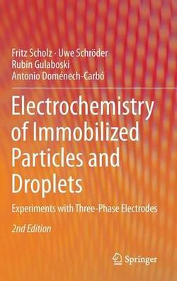Electrochemistry of Immobilized Particles and Droplets