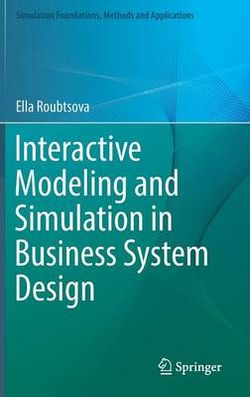 Interactive Modelling and Simulation in Business System Design