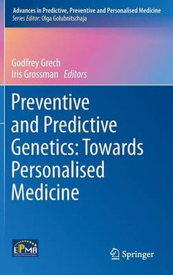 Preventive and Predictive Genetics: Towards Personalised Medicine
