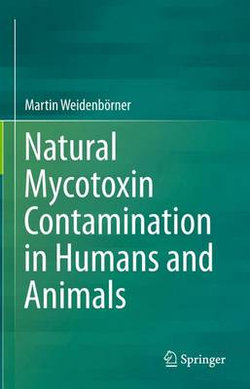 Natural Mycotoxin Contamination in Humans and Animals