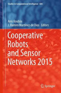 Cooperative Robots and Sensor Networks 2015